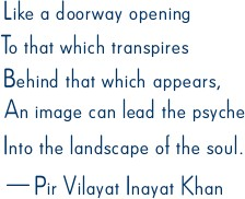 Spirit Doorways Images: An image can lead the psyche into the landscape of the soul