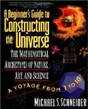 A Beginners Guide to Constructing the Universe by Michael Schneider